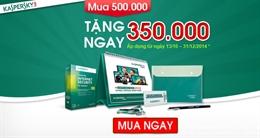 Mua sản phẩm Kaspersky 500.000 đồng nhận ngay quà trị giá 350.000 đồng