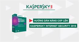 Video hướng dẫn nâng cấp lên Kaspersky Internet Security 2015