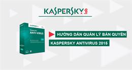 Video hướng dẫn quản lý bản quyền phần mềm Kaspersky Antivirus 2015