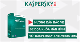Video cách phòng tránh bị khóa màn hình với Kaspersky Anti-Virus 2015