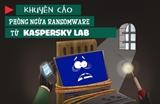 Khuyến cáo phòng ngừa mã độc mã hóa dữ liệu từ Kaspersky