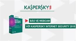 Ngăn chặn truy cập webcam với Kaspersky Internet Security 2015
