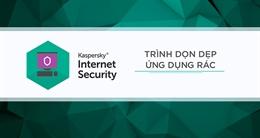 Tính năng Dọn dẹp phần mềm rác trên Kaspersky Internet Security 2017