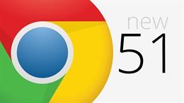 Duyệt web an toàn, tiết kiệm 30% điện năng với Google Chrome 51
