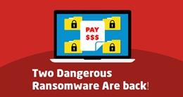 Cảnh báo – 2 mã độc tống tiền nguy hiểm đã trở lại