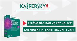 Video cách kiểm tra mạng WiFi an toàn với Kaspersky Internet Security 2015