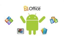 Máy tính bảng Android đã có bộ ứng dụng Office