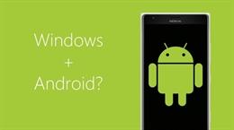Điện thoại Windows 10 đã có thể chạy ứng dụng Android