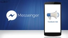 Quảng cáo trên Facebook Messenger sẽ xuất hiện thế nào?
