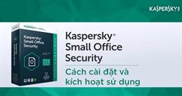 Video cách cài đặt và kích hoạt sử dụng Kaspersky Small Office Security 5