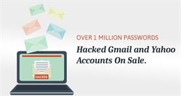 Hacker rao bán hơn 1 triệu mật khẩu Gmail và Yahoo trên chợ đen