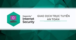 Giao dịch trực tuyến an toàn với Kaspersky Internet Security 2017