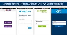 Phát hiện mã độc Android Trojan tấn công hơn 420 ứng dụng ngân hàng của toàn thế giới trên Google Play Store