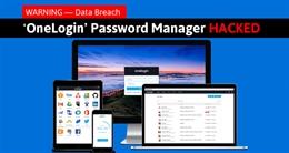 Ứng dụng quản lý mật khẩu OneLogin bị hack đánh cắp dữ liệu người dùng