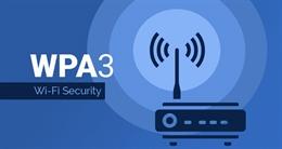 Wi-Fi Alliance ra mắt giao thức WPA3 với các tính năng bảo mật mới