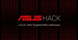 Đây là danh sách gần 600 địa chỉ MAC trong đợt tấn công hack ASUS vừa qua