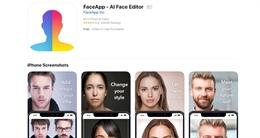 FaceApp – ứng dụng tiềm ẩn nhiều nguy cơ bảo mật