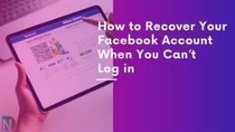 Làm gì khi không thể đăng nhập tài khoản Facebook? Hướng dẫn phục hồi tài khoản Facebook