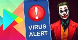 Phát hiện loại mã độc Joker vượt qua tường rào bảo mật và phát tán trên Google Play Store